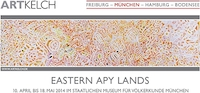 10.04. - 18.05.2014: PC EASTERN APY LANDS (MÜNCHEN)